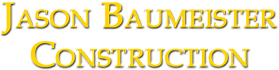 Contact Us | Jason Baumeister Construction